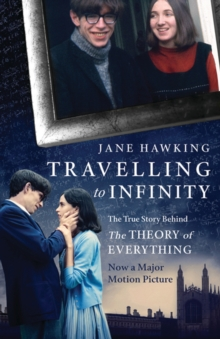Travelling to Infinity: The True Story Behind the Theory of Everything, Paperback / softback Book