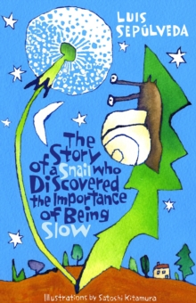 The Story of a Snail Who Discovered the Importance of Being Slow, Paperback Book