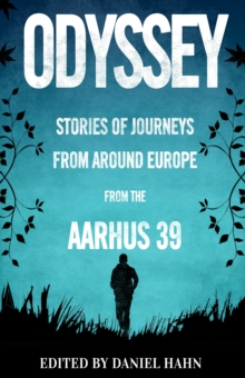 Odyssey : Stories of Journeys From Around Europe by the Aarhus 39, Paperback / softback Book