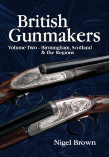 British Gunmakers : Volume Two - BIRMINGHAM, SCOTLAND AND THE REGIONS, EPUB eBook