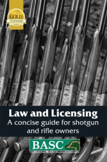 Law and Licensing : A Concise Guide for Shotgun and Rifle Owners, EPUB eBook