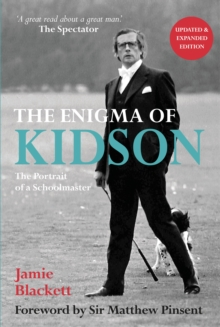 The Enigma of Kidson : Portrait of a Schoolmaster, Paperback / softback Book