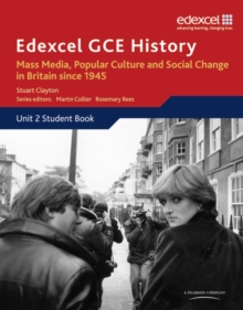 Edexcel GCE History AS Unit 2 E2 Mass Media, Popular Culture & Social Change in Britain since 1945, Paperback Book