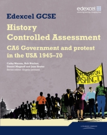 Edexcel GCSE History: CA6 Government and protest in the USA 1945-70 Controlled Assessment Student book, Paperback / softback Book