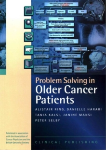 Problem Solving in Older Cancer Patients : A Case Study Based Reference and Learning Resource, Paperback Book