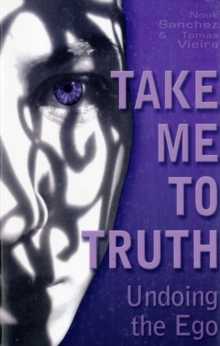 Take Me to Truth : Undoing the Ego, Paperback Book
