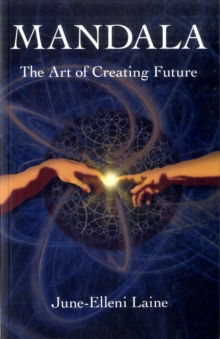 Mandala - The Art of Creating Future, Paperback Book