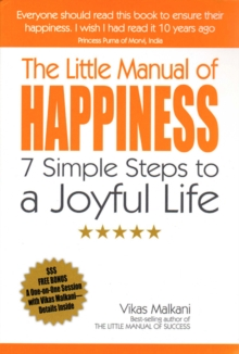 The Little Manual of Happiness : 7 Simple Steps to a Joyful Life, Paperback Book