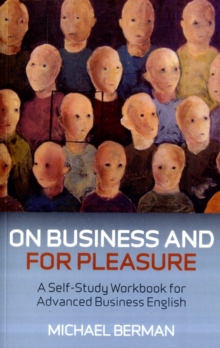 On Business and for Pleasure : A Self-study Workbook for Advanced Business English, Paperback Book