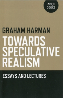 Towards Speculative Realism: Essays and Lectures, Paperback Book