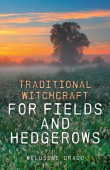 Traditional Witchcraft for Fields and Hedgerows, EPUB eBook