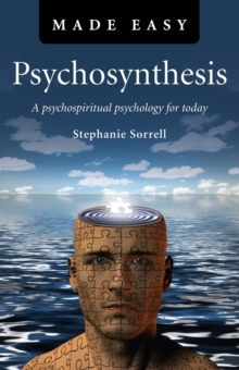 Psychosynthesis Made Easy : A Psychospiritual Psychology for Today, EPUB eBook