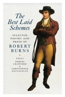 The Best Laid Schemes : Selected Poetry and Prose of Robert Burns, Paperback Book
