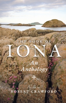 The Book of Iona : An Anthology, Hardback Book