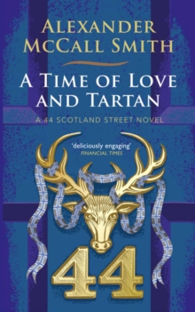 A Time of Love and Tartan : A 44 Scotland Street Novel, Hardback Book