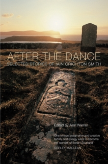 After the Dance : Selected Stories of Iain Crichton Smith, Paperback Book