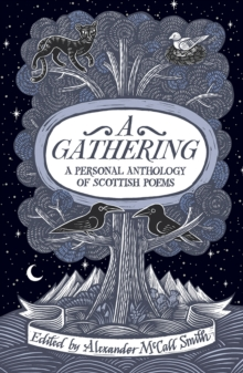 A Gathering : A Personal Anthology of Scottish Poems, Hardback Book