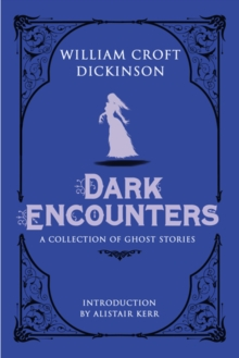Dark Encounters : A Collection of Ghost Stories, Hardback Book