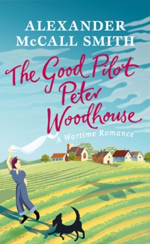 The Good Pilot, Peter Woodhouse, Hardback Book