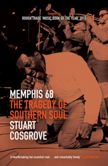 Memphis 68 : The Tragedy of Southern Soul, Paperback Book