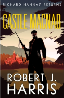 Castle Macnab : Richard Hannay Returns, Hardback Book