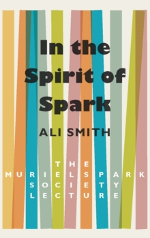 In the Spirit of Spark : The Muriel Spark Society Lecture, Paperback Book