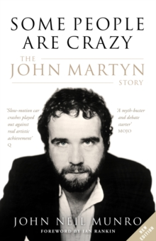 Some People are Crazy : The John Martyn Story, Paperback / softback Book