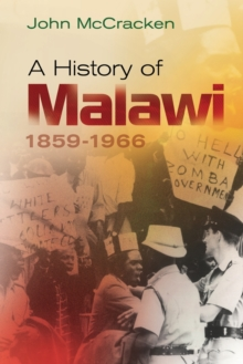 A History of Malawi : 1859-1966, Paperback Book