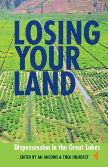 Losing your Land : Dispossession in the Great Lakes, Paperback / softback Book