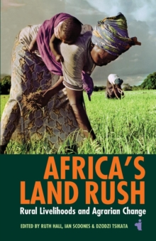 Africa's Land Rush : Rural Livelihoods and Agrarian Change, Paperback Book