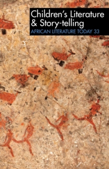 ALT 33 Children's Literature & Story-telling : African Literature Today, Paperback Book