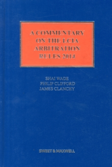 A Commentary on the LCIA Arbitration Rules 2014, Hardback Book