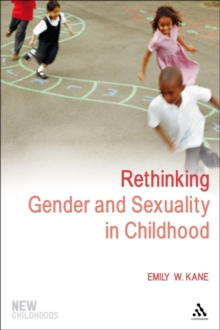 Rethinking Gender and Sexuality in Childhood, Paperback / softback Book