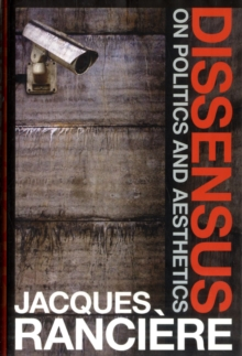 Dissensus : On Politics and Aesthetics, Hardback Book
