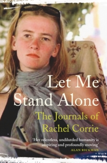 Let Me Stand Alone (Tpb @ Pb Price) : The Journals of Rachel Corrie, Paperback Book