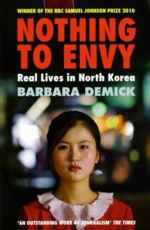 Nothing To Envy : Real Lives In North Korea, Paperback / softback Book