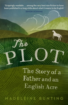 The Plot : A Biography of My Father's English Acre, Paperback / softback Book