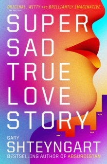 Super Sad True Love Story, Paperback / softback Book