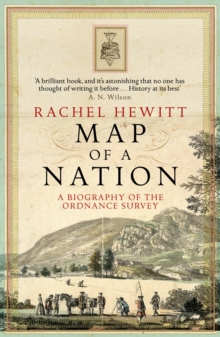 Map of a Nation : A Biography of the Ordnance Survey, Paperback / softback Book