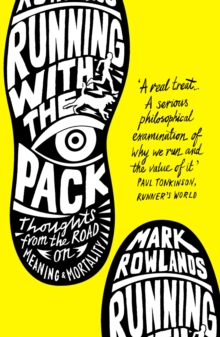 Running with the Pack : Thoughts From the Road on Meaning and Mortality, Paperback / softback Book