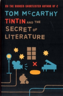 Tintin and the Secret of Literature, Paperback / softback Book