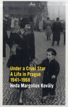 Under a Cruel Star : A Life in Prague 1941-1968, Paperback Book