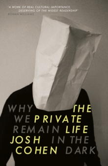 The Private Life : Why We Remain in the Dark, Paperback / softback Book