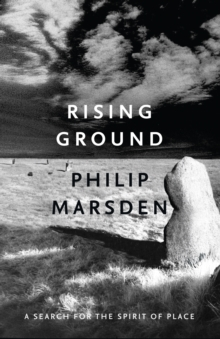 Rising Ground : A Search for the Spirit of Place, Paperback / softback Book