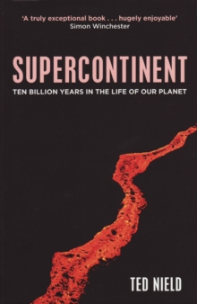 Supercontinent : Ten Billion Years in the Life of our Planet, EPUB eBook