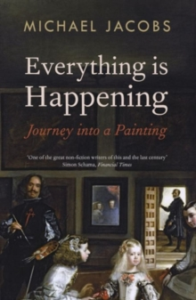 Everything is Happening : Journey into a Painting, Paperback Book