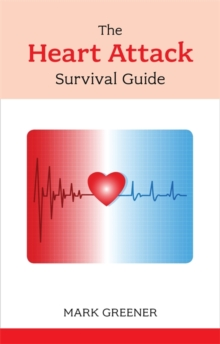 The Heart Attack Survival Guide, Paperback / softback Book