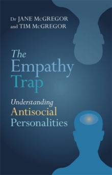 The Empathy Trap : Understanding Antisocial Personalities, Paperback Book