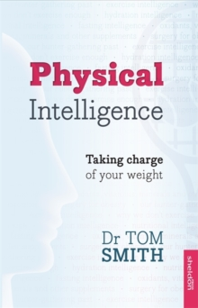 Physical Intelligence : Taking charge of your weight, Paperback Book