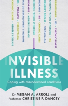 Invisible Illness : Coping with misunderstood conditions, Paperback / softback Book